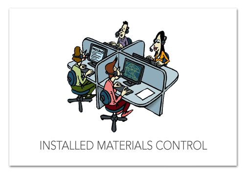 Installed materials control